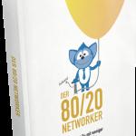 Der 80-20 Networker - Mehr Erreichen mit weniger Aufwand